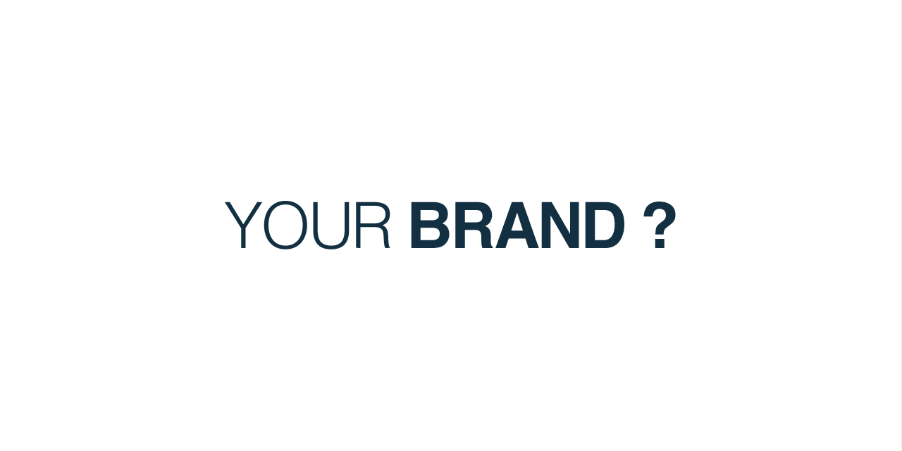 Your Brand ?